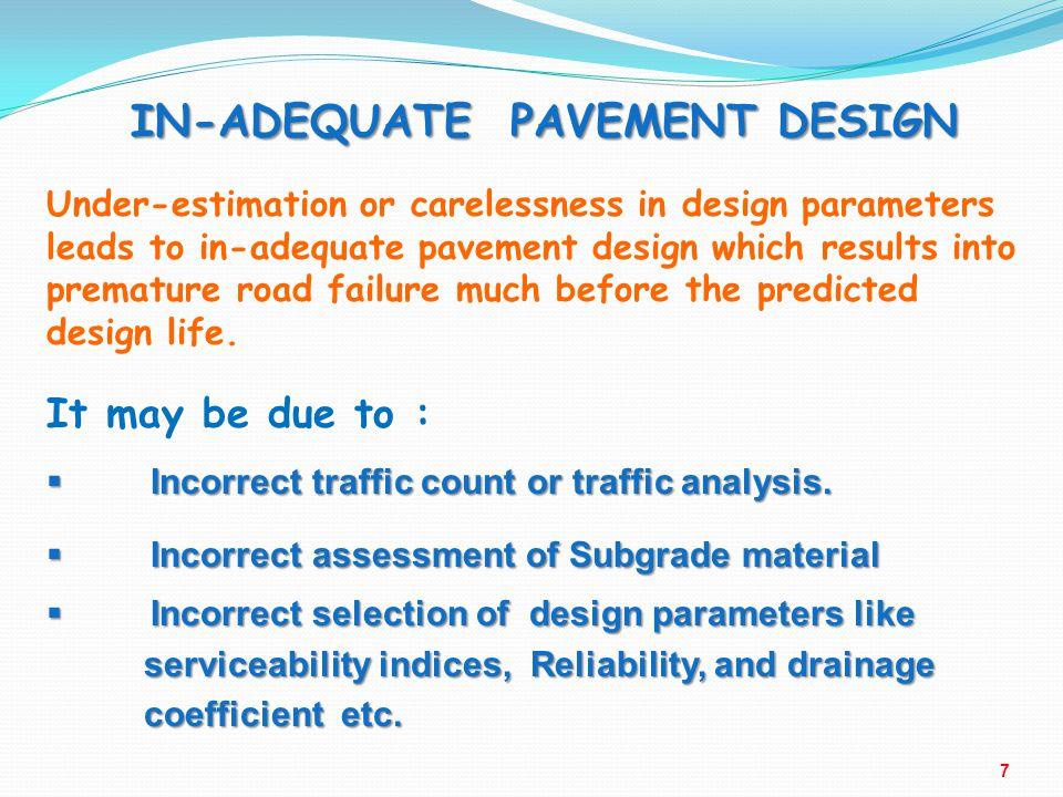 IN-ADEQUATE PAVEMENT DESIGN