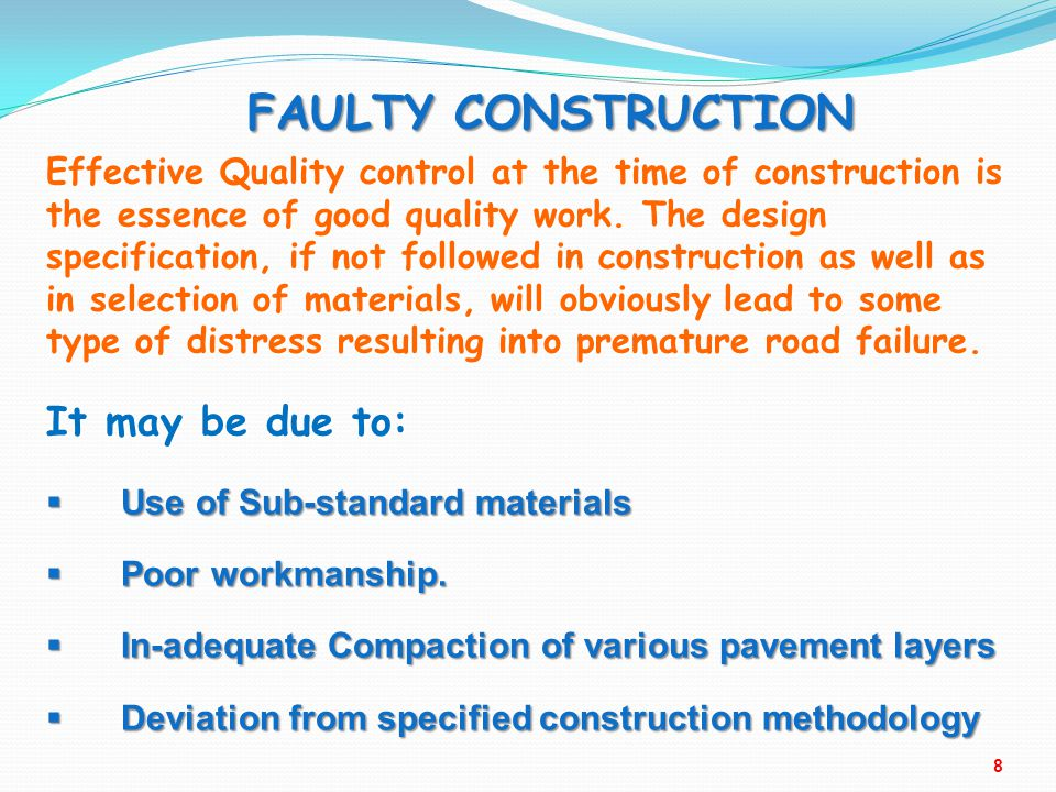 FAULTY CONSTRUCTION It may be due to: