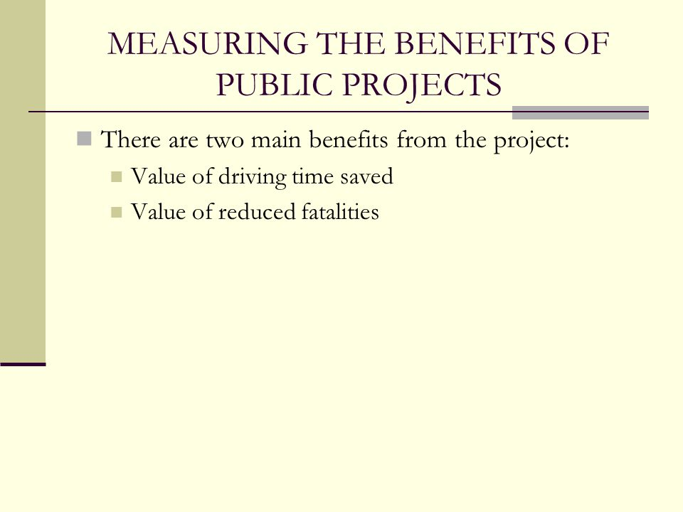 MEASURING THE BENEFITS OF PUBLIC PROJECTS