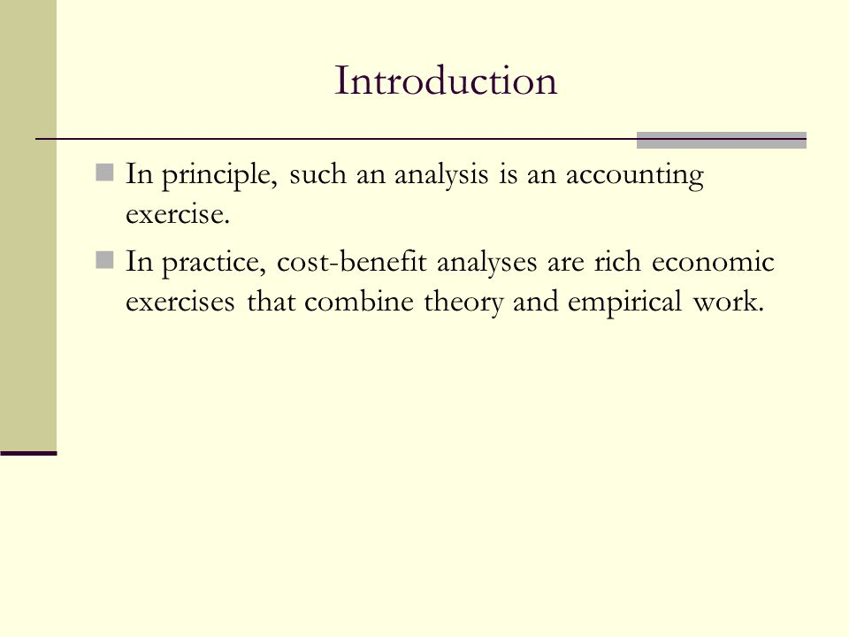 Introduction In principle, such an analysis is an accounting exercise.