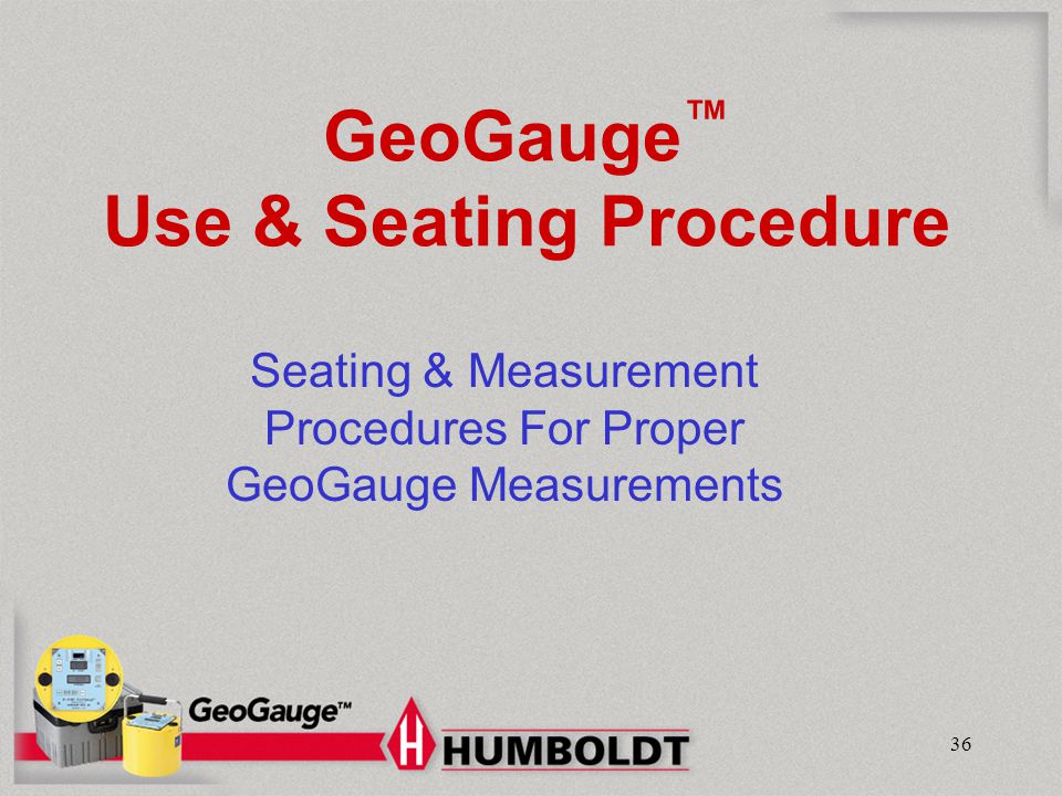 GeoGauge™ Use & Seating Procedure