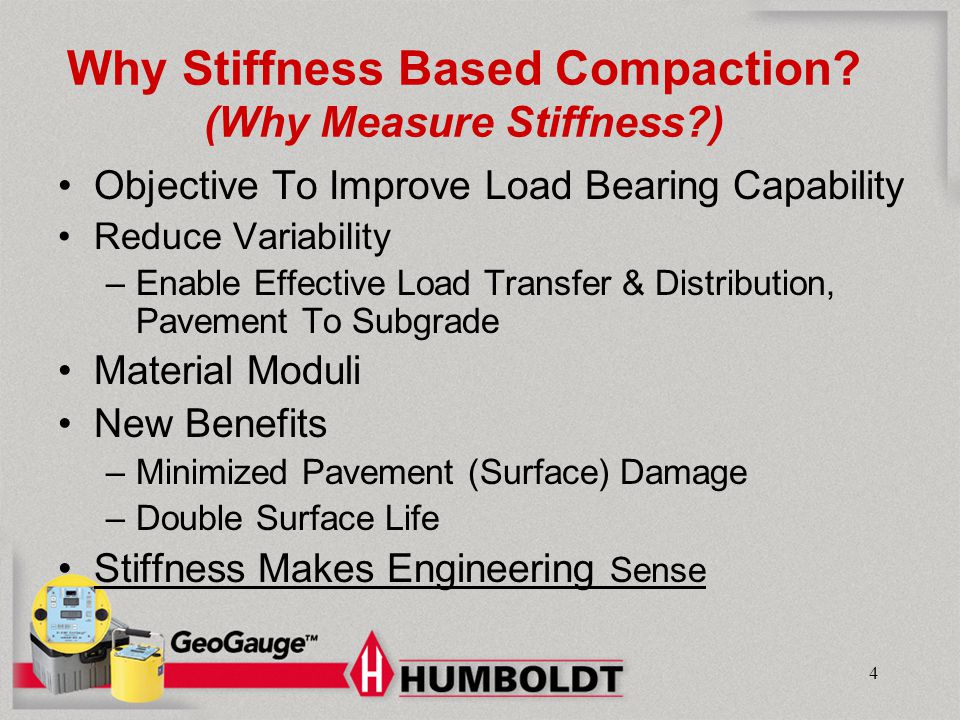Why Stiffness Based Compaction (Why Measure Stiffness )