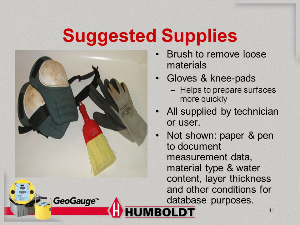 Suggested Supplies Brush to remove loose materials Gloves & knee-pads