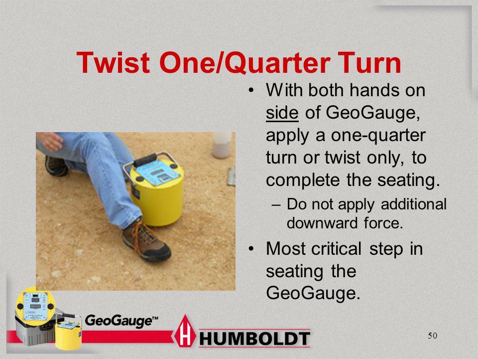Twist One/Quarter Turn