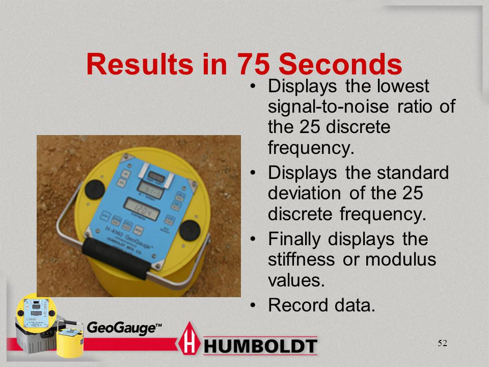 Humboldt Mfg. Co. Results in 75 Seconds. Displays the lowest signal-to-noise ratio of the 25 discrete frequency.