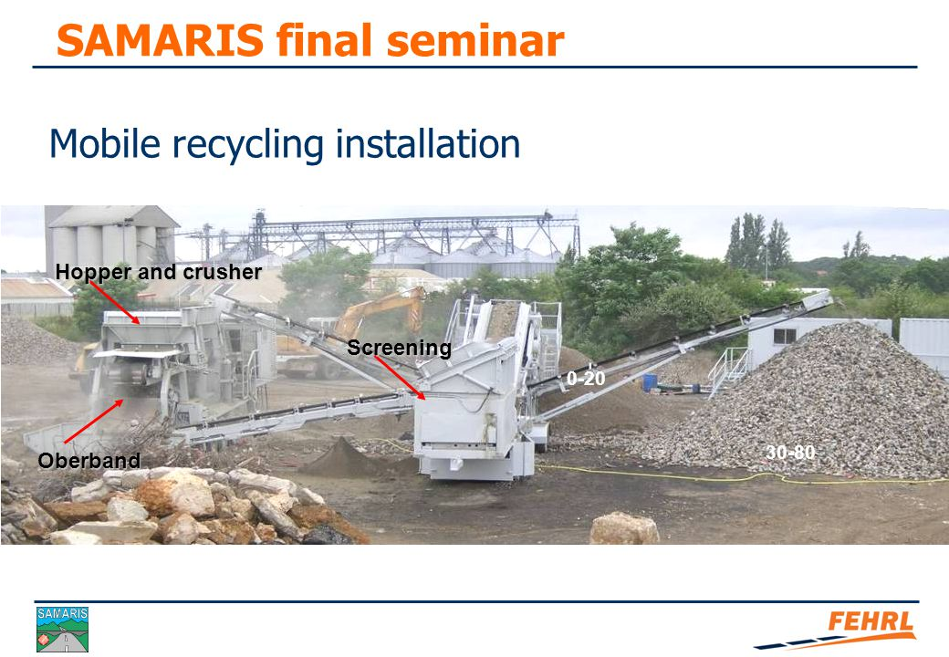 SAMARIS final seminar Example of fixed recycling installation