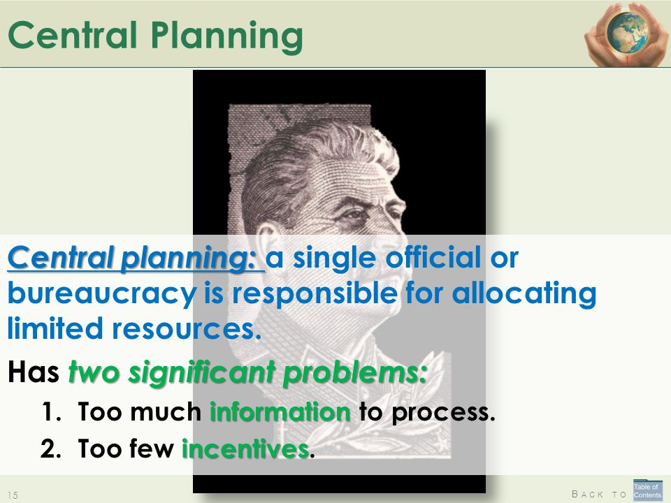 Central Planning Central planning: a single official or bureaucracy is responsible for allocating limited resources.