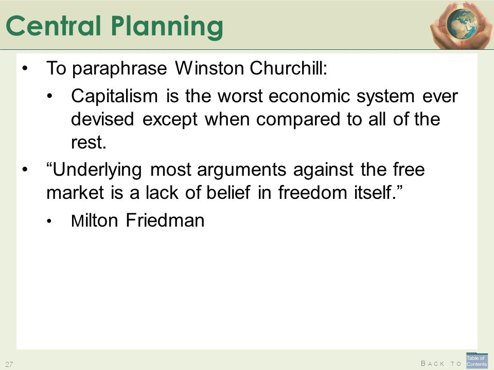 Central Planning To paraphrase Winston Churchill: