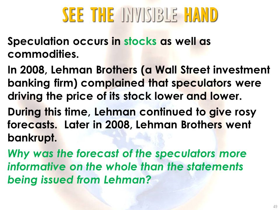 Speculation occurs in stocks as well as commodities.
