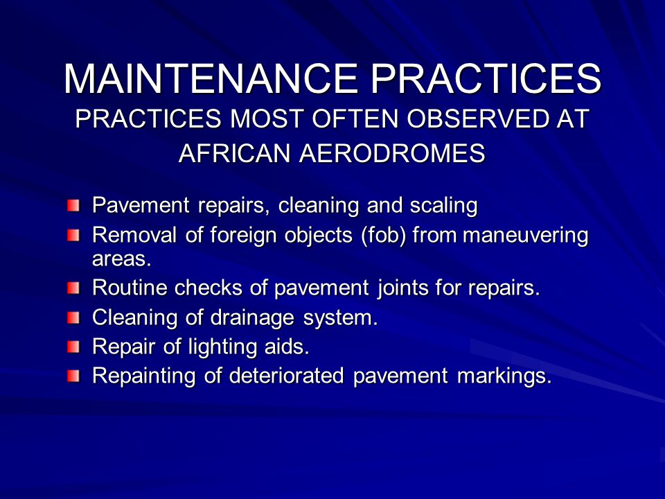 MAINTENANCE PRACTICES PRACTICES MOST OFTEN OBSERVED AT AFRICAN AERODROMES