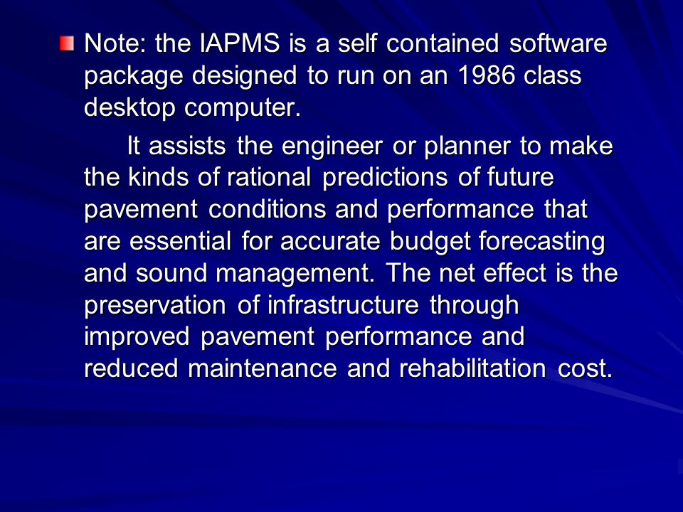 Note: the IAPMS is a self contained software package designed to run on an 1986 class desktop computer.