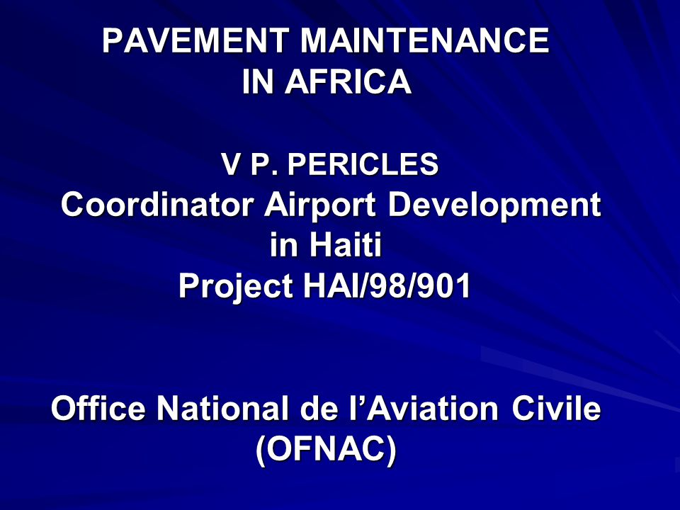 EXPERIENCE ON AIRFIELD PAVEMENT MAINTENANCE IN AFRICA V P