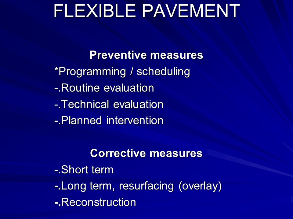 FLEXIBLE PAVEMENT Preventive measures *Programming / scheduling