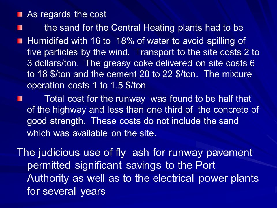 As regards the cost the sand for the Central Heating plants had to be.