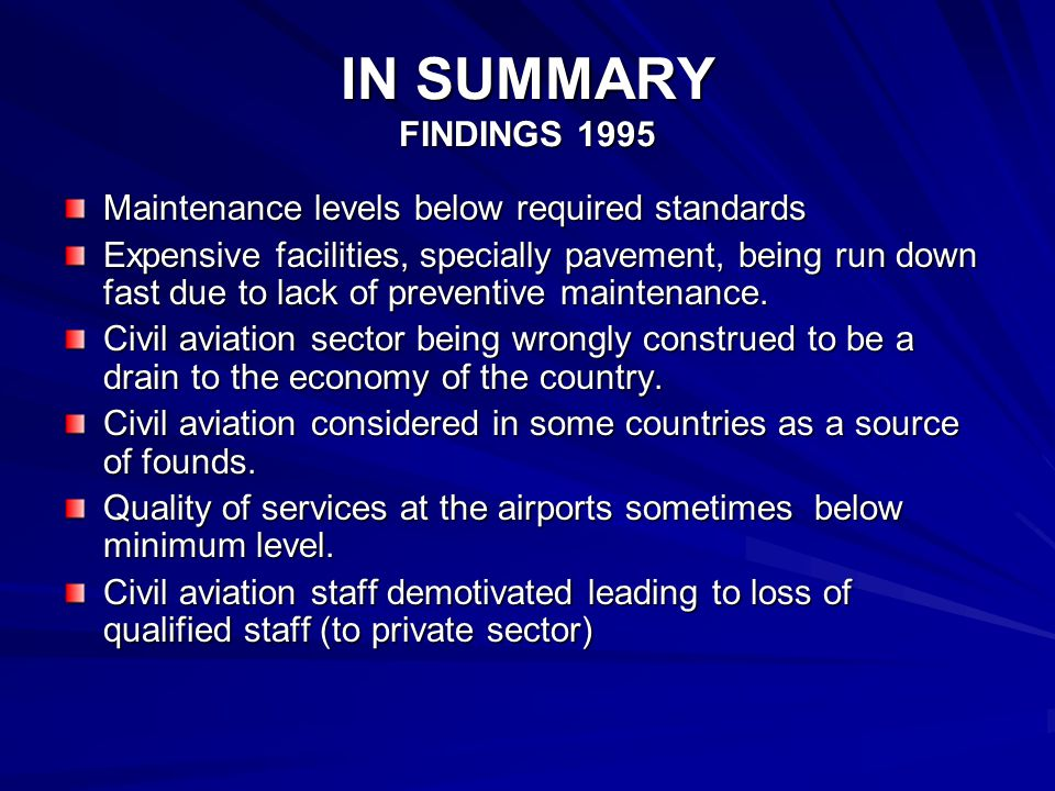 IN SUMMARY FINDINGS 1995 Maintenance levels below required standards
