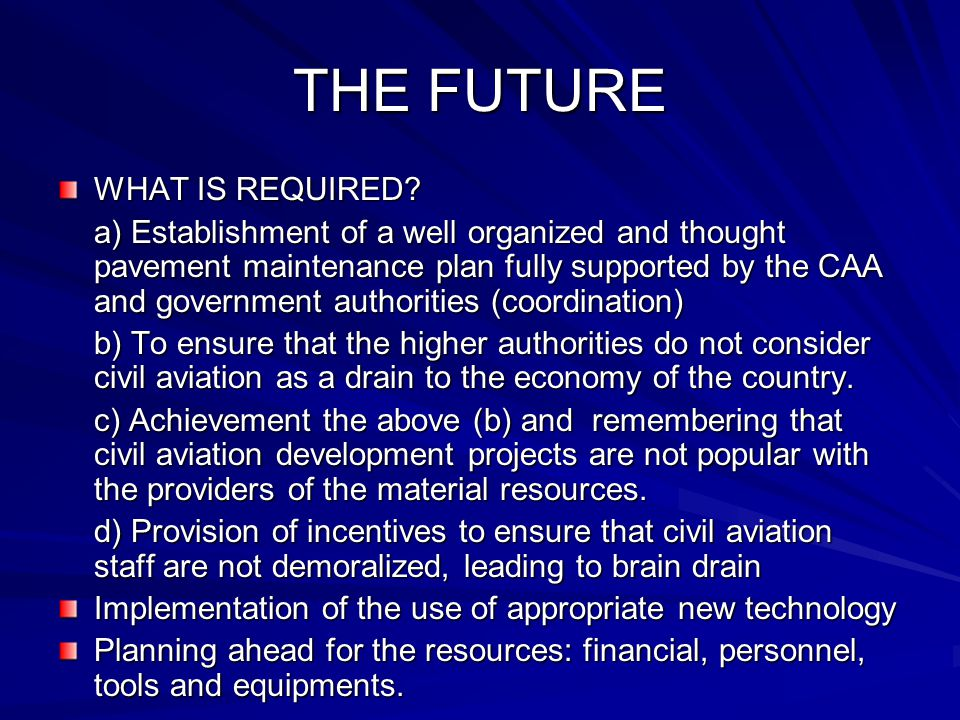 THE FUTURE WHAT IS REQUIRED