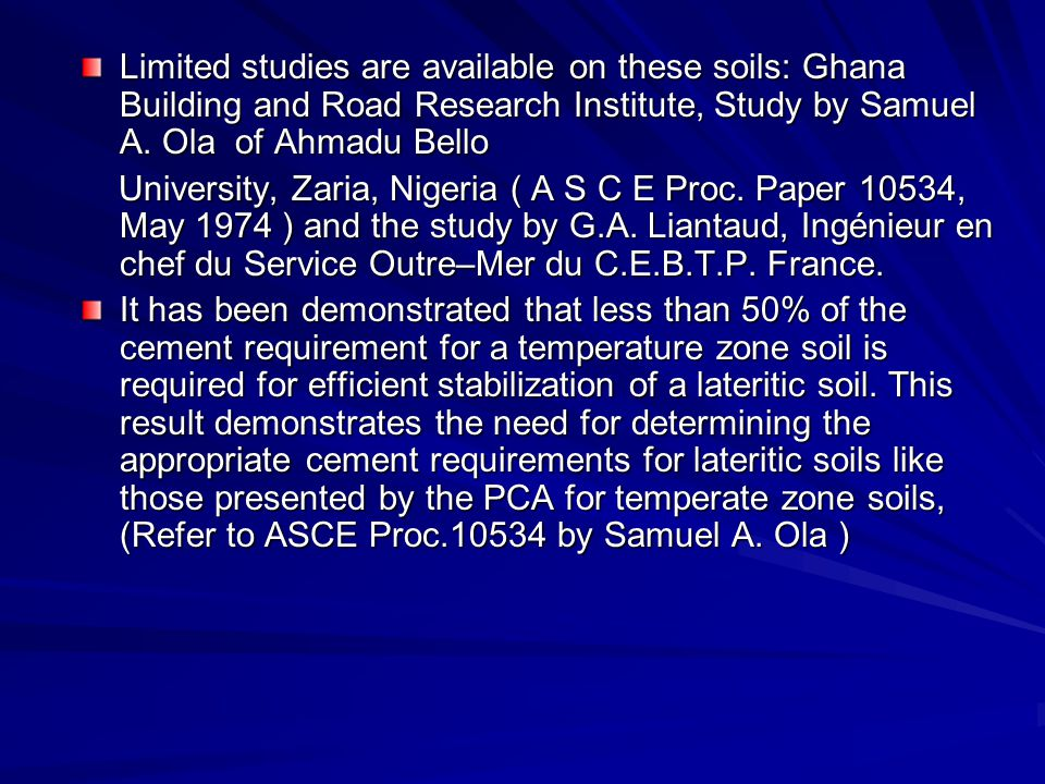 Limited studies are available on these soils: Ghana Building and Road Research Institute, Study by Samuel A. Ola of Ahmadu Bello