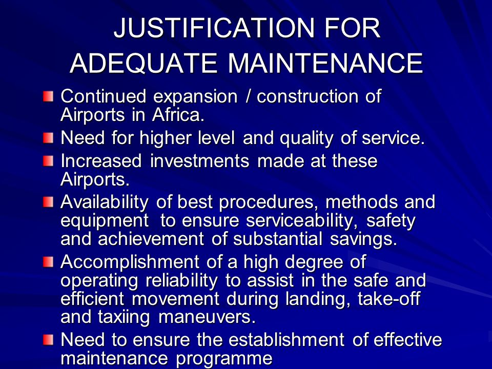 JUSTIFICATION FOR ADEQUATE MAINTENANCE