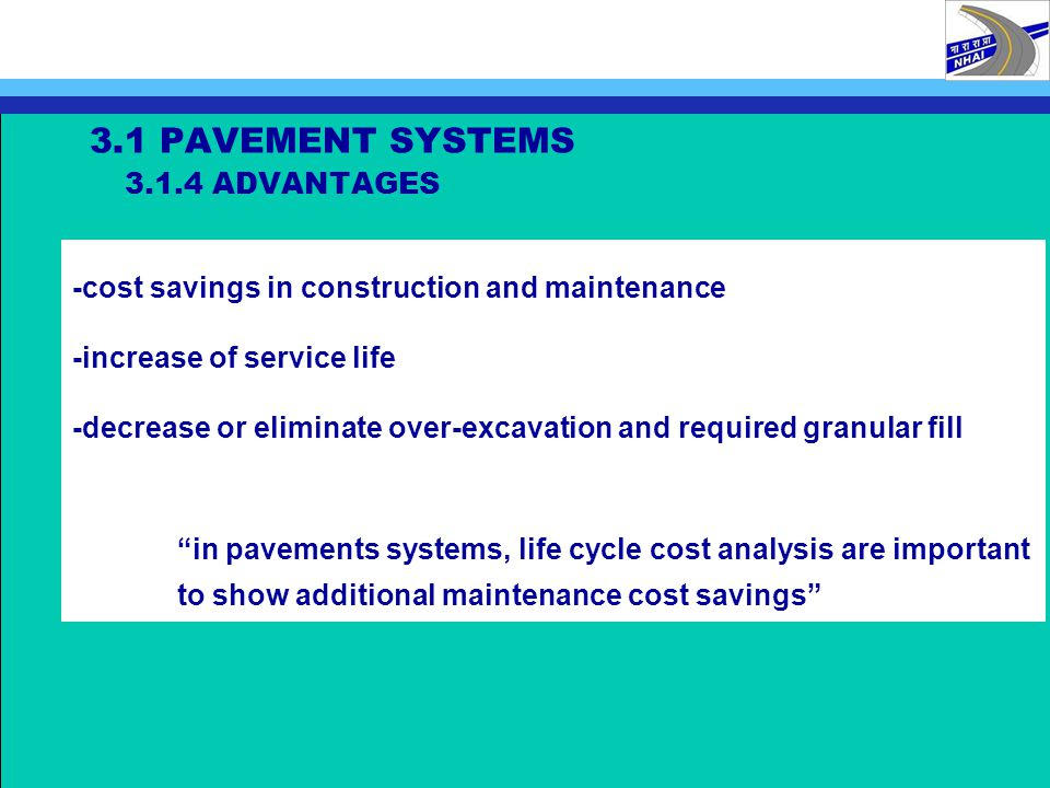 3.1 PAVEMENT SYSTEMS 3.1.4 ADVANTAGES