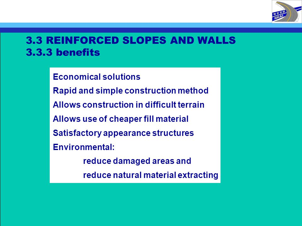 3.3 REINFORCED SLOPES AND WALLS 3.3.3 benefits