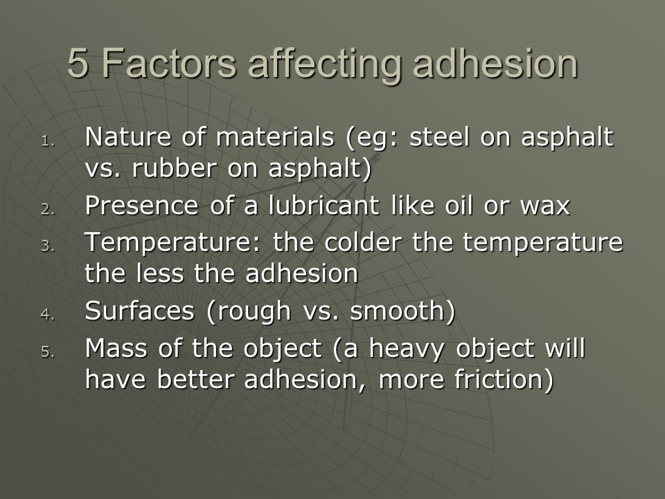 5 Factors affecting adhesion
