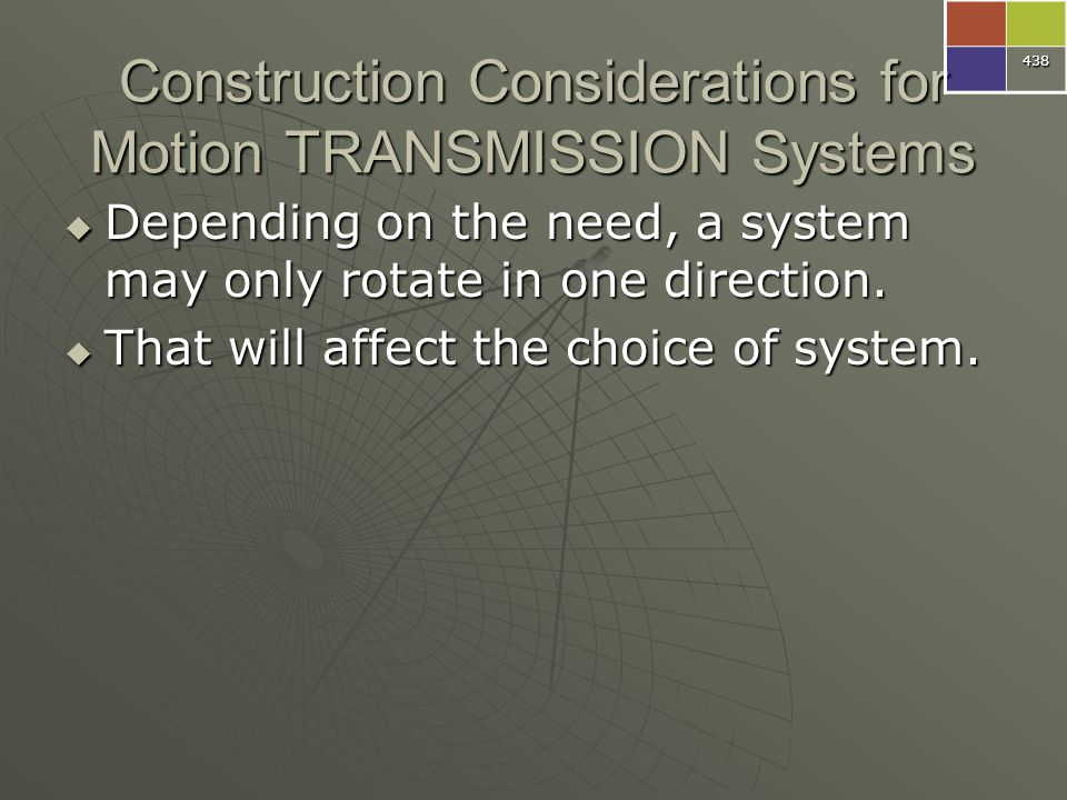 Construction Considerations for Motion TRANSMISSION Systems