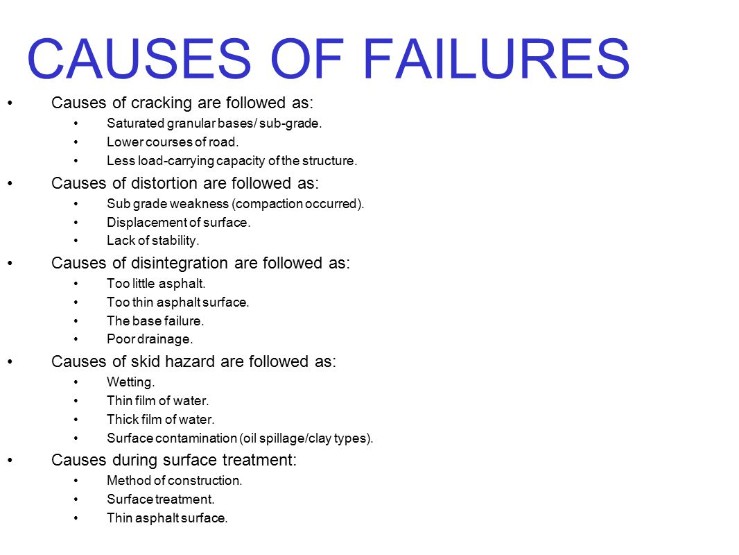 CAUSES OF FAILURES Causes of cracking are followed as:
