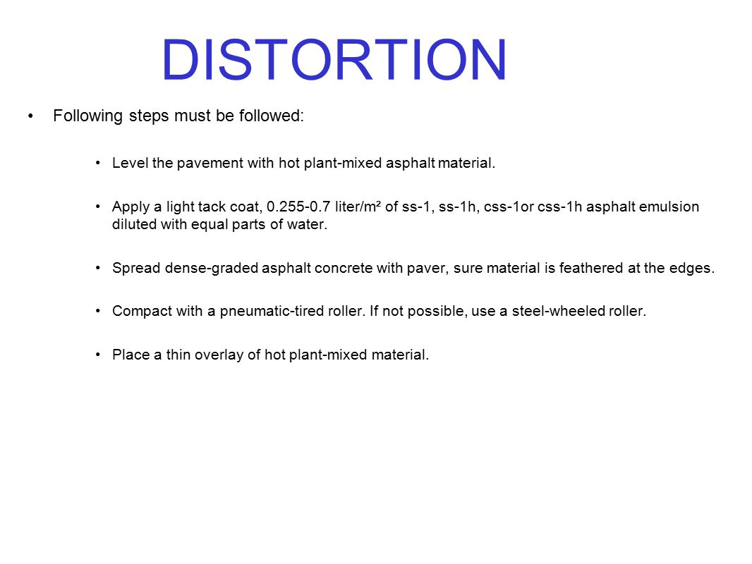 DISTORTION Following steps must be followed: