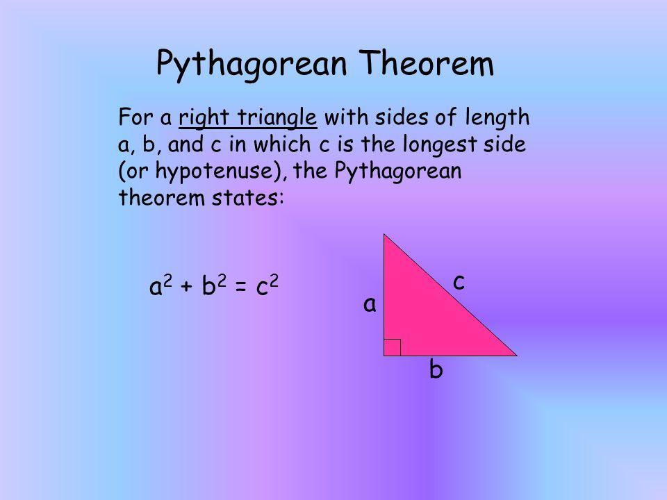 Pythagorean Theorem c a2 + b2 = c2 a b