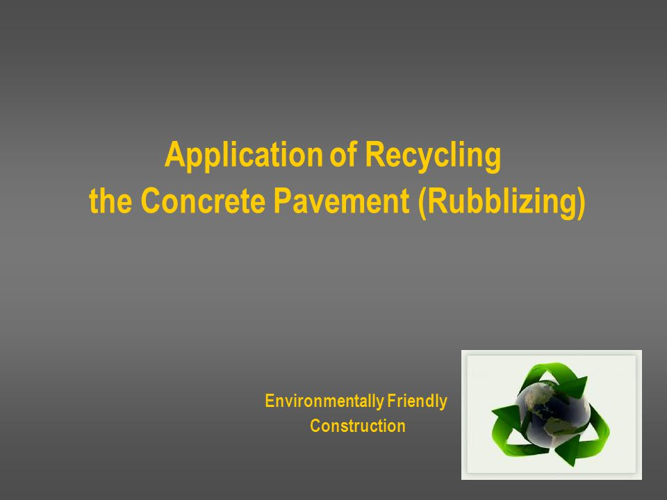 Application of Recycling the Concrete Pavement (Rubblizing)