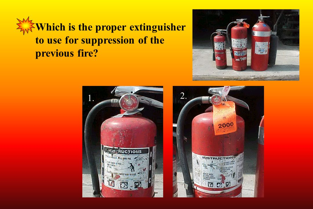 Which is the proper extinguisher to use for suppression of the previous fire