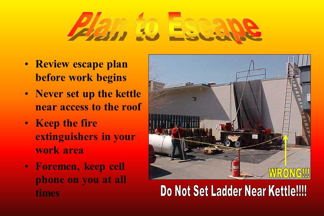 Do Not Set Ladder Near Kettle!!!!