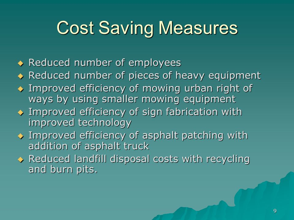 Cost Saving Measures Reduced number of employees