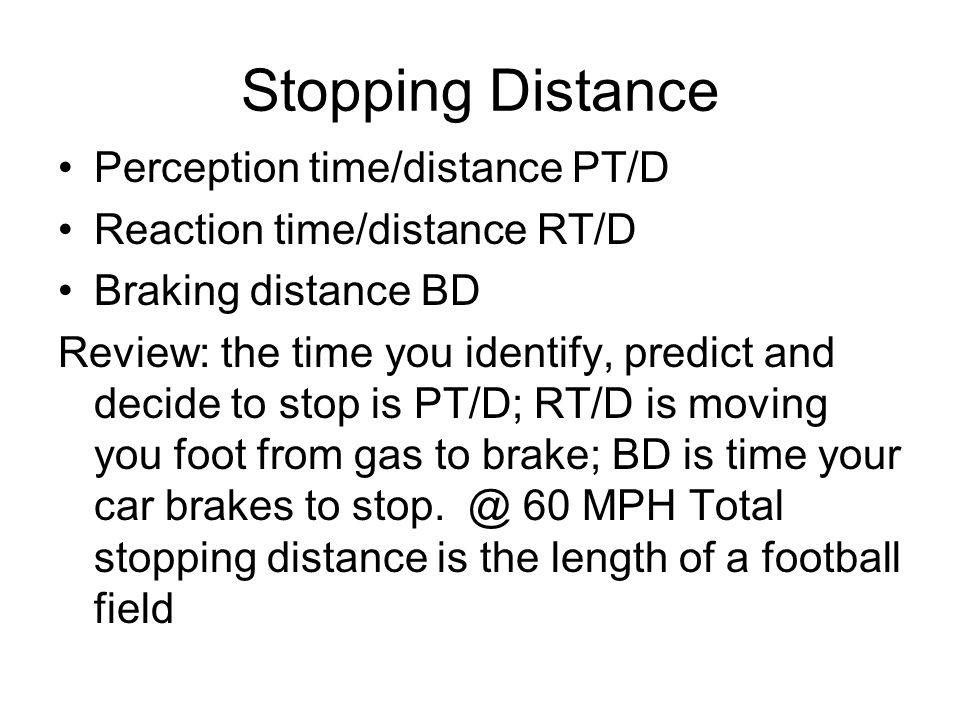 Stopping Distance Perception time/distance PT/D