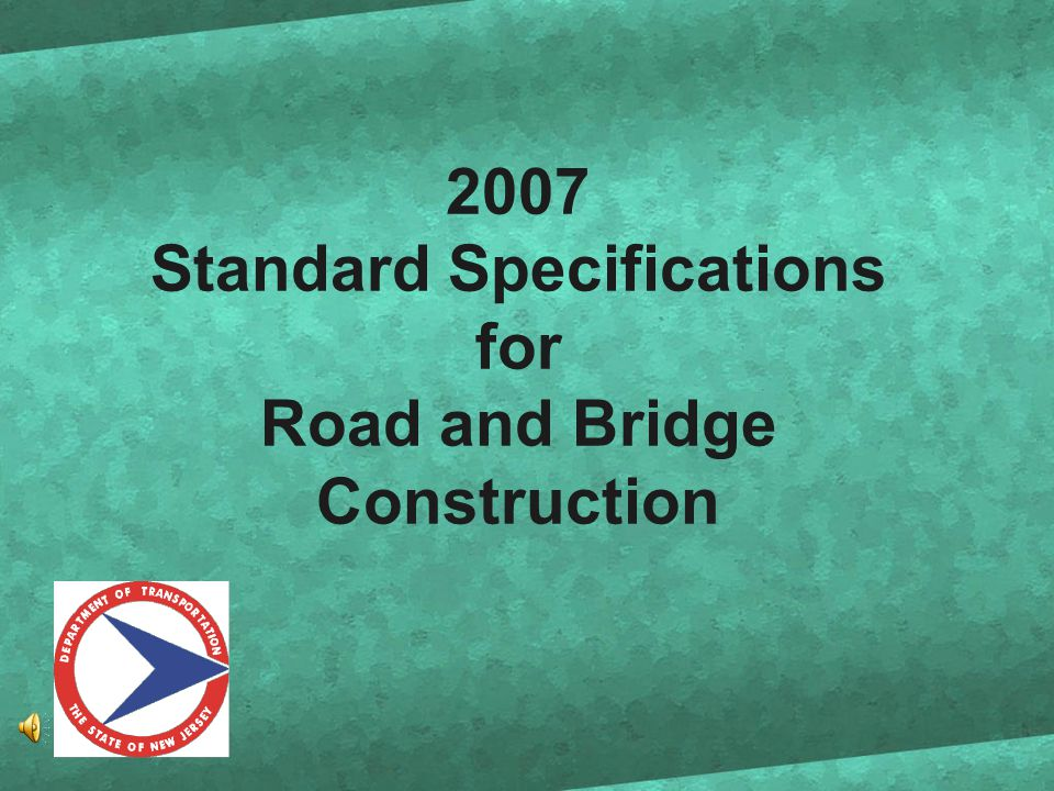 2007 Standard Specifications for Road and Bridge Construction