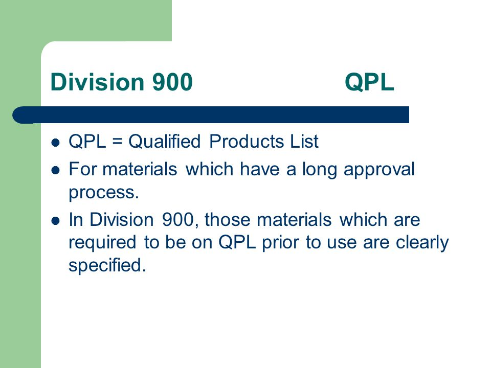 Division 900 QPL QPL = Qualified Products List