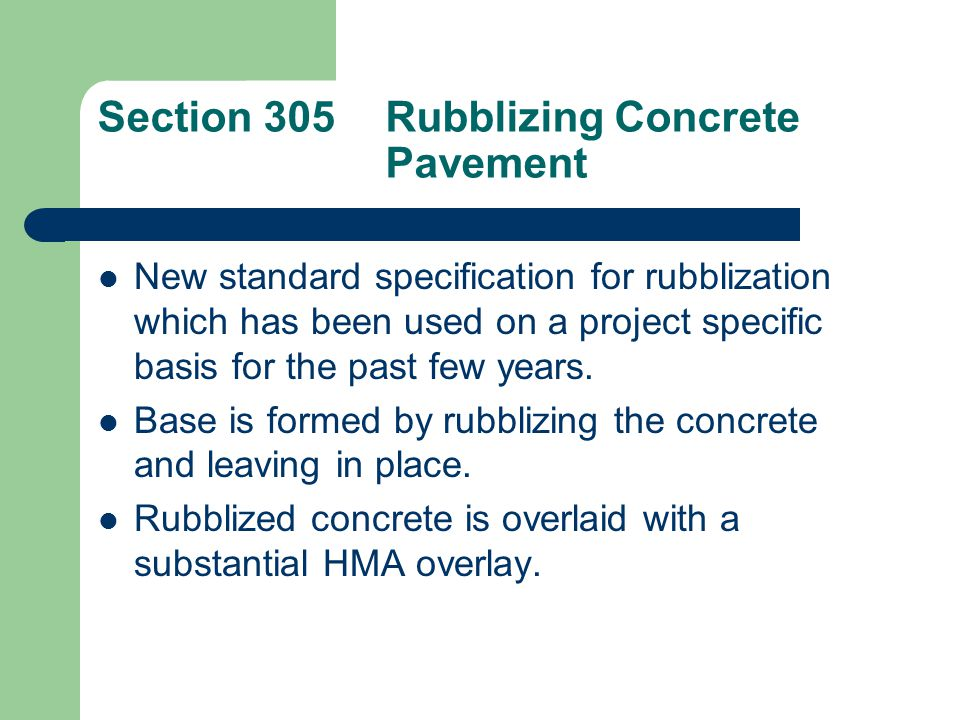 Section 305 Rubblizing Concrete Pavement