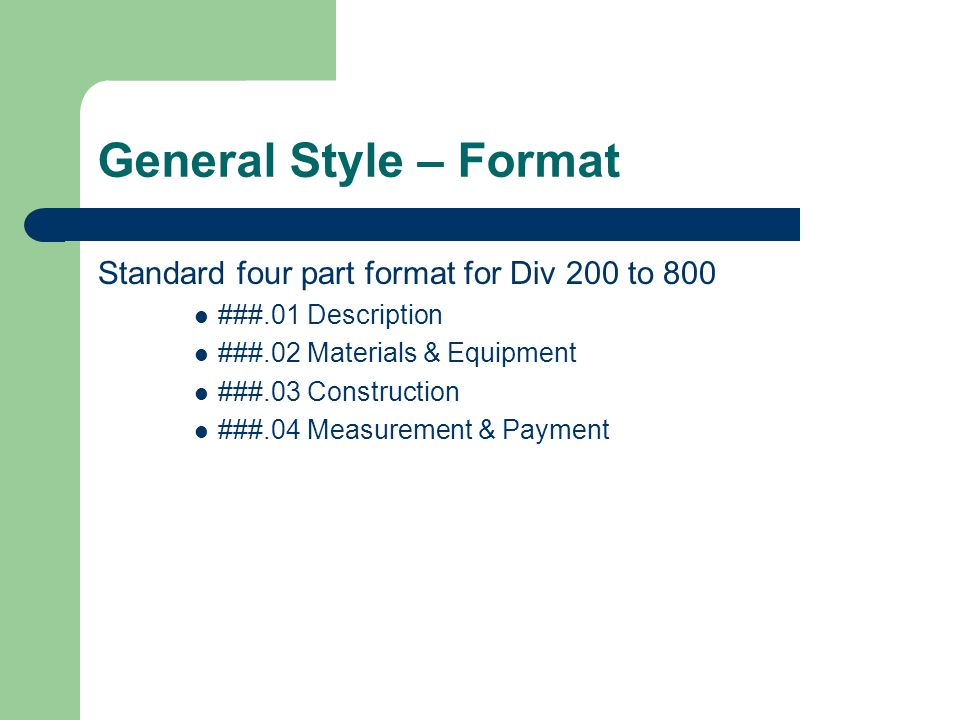 General Style – Format Standard four part format for Div 200 to 800