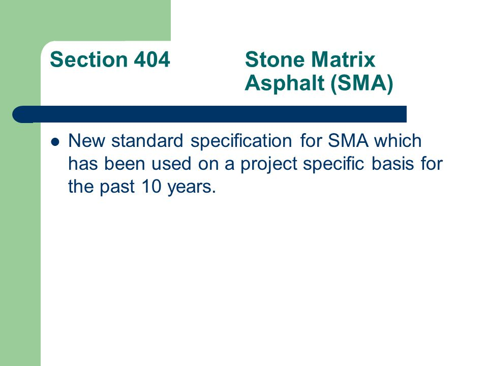 Section 404 Stone Matrix Asphalt (SMA)