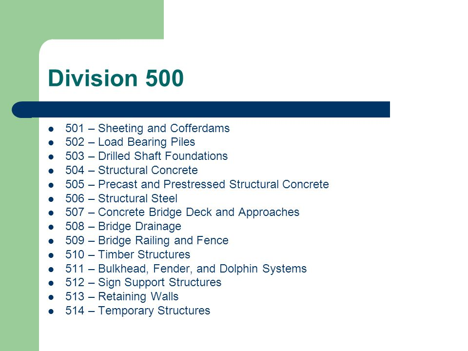 Division 500 501 – Sheeting and Cofferdams 502 – Load Bearing Piles
