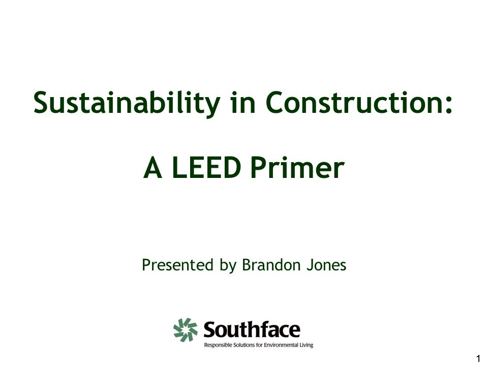 Sustainability in Construction: A LEED Primer