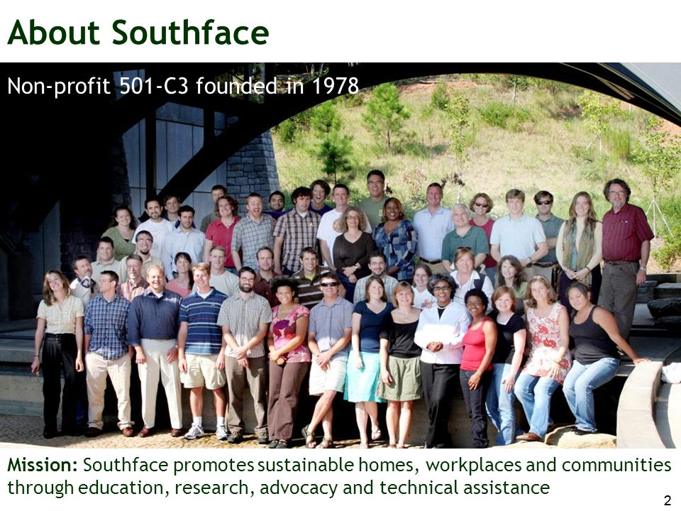 About Southface Non-profit 501-C3 founded in 1978