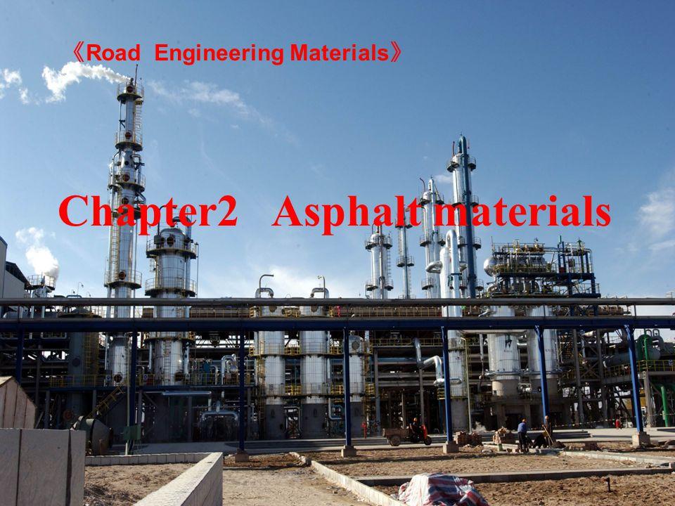 Chapter2 Asphalt materials