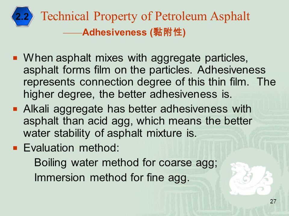Technical Property of Petroleum Asphalt ——Adhesiveness (黏附性)