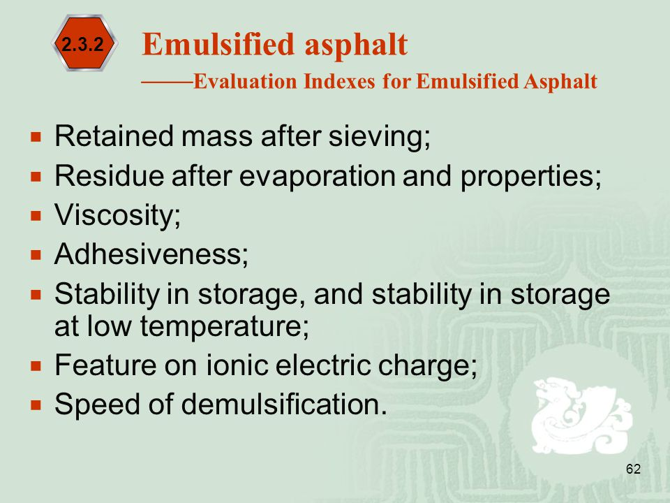 Emulsified asphalt Retained mass after sieving;