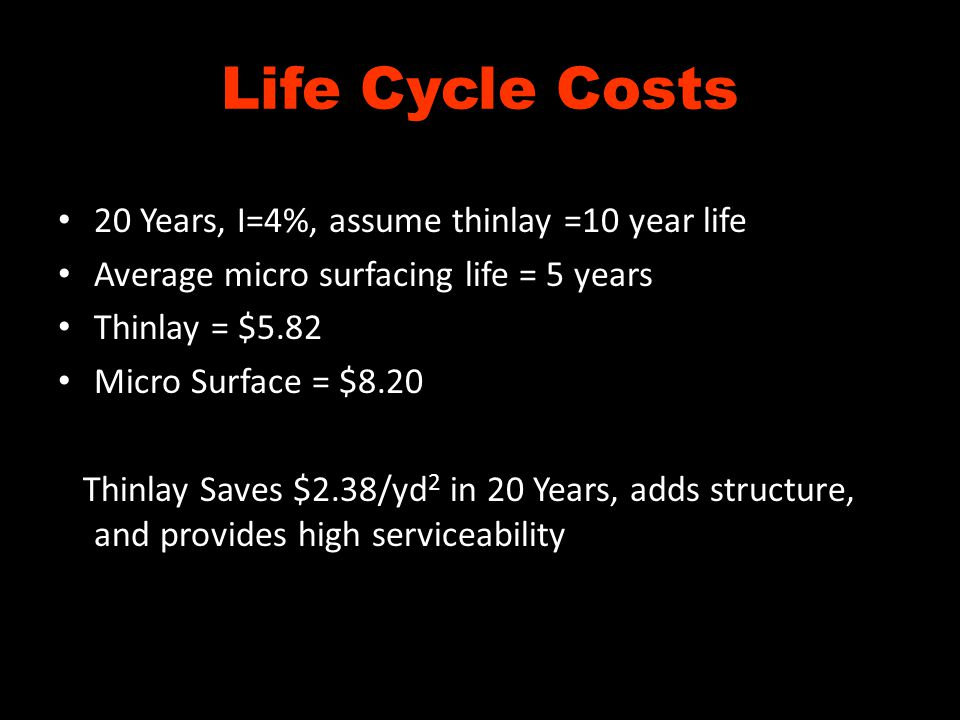 Life Cycle Costs 20 Years, I=4%, assume thinlay =10 year life
