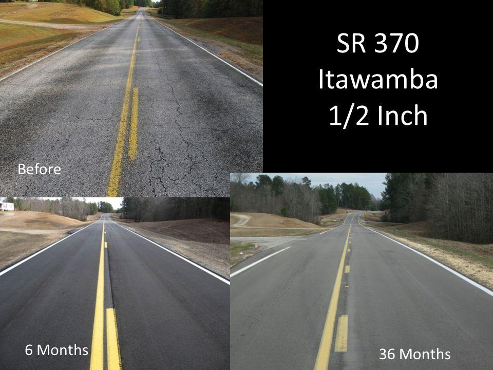SR 370 Itawamba 1/2 Inch Before 6 Months 36 Months