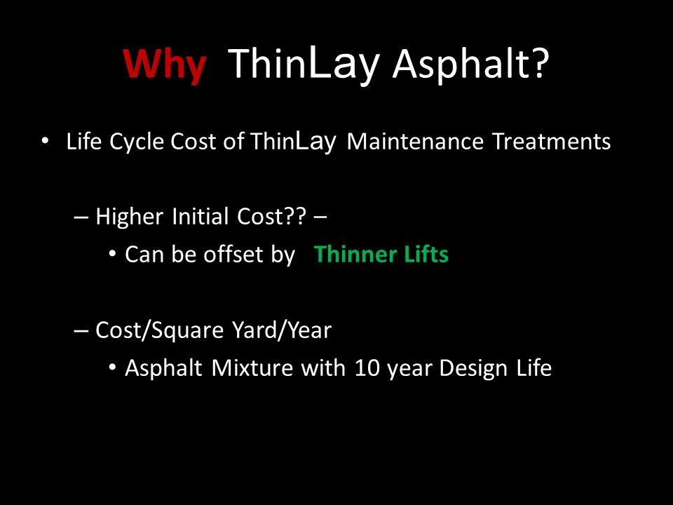 Why ThinLay Asphalt Life Cycle Cost of ThinLay Maintenance Treatments