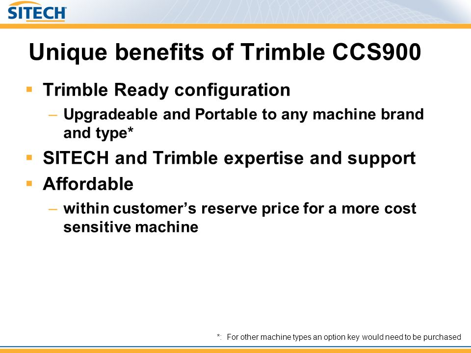 Unique benefits of Trimble CCS900