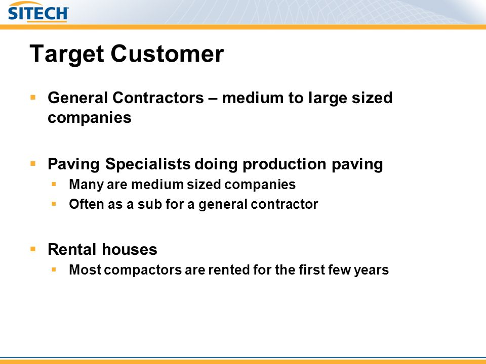 Target Customer General Contractors – medium to large sized companies